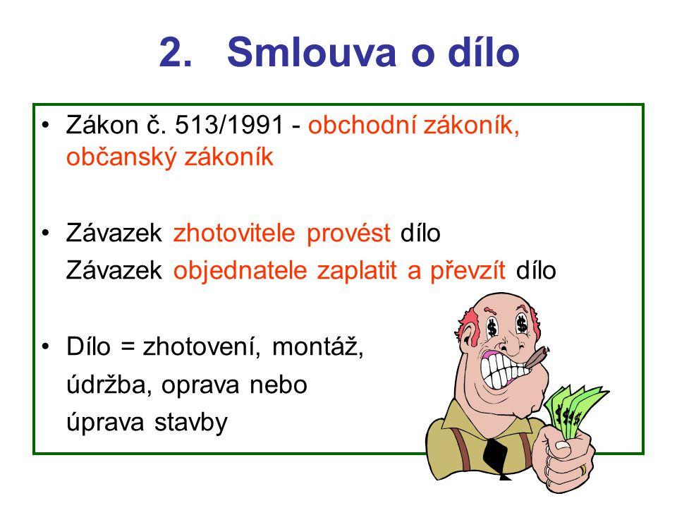 2.Smlouva o dílo •Zákon č.