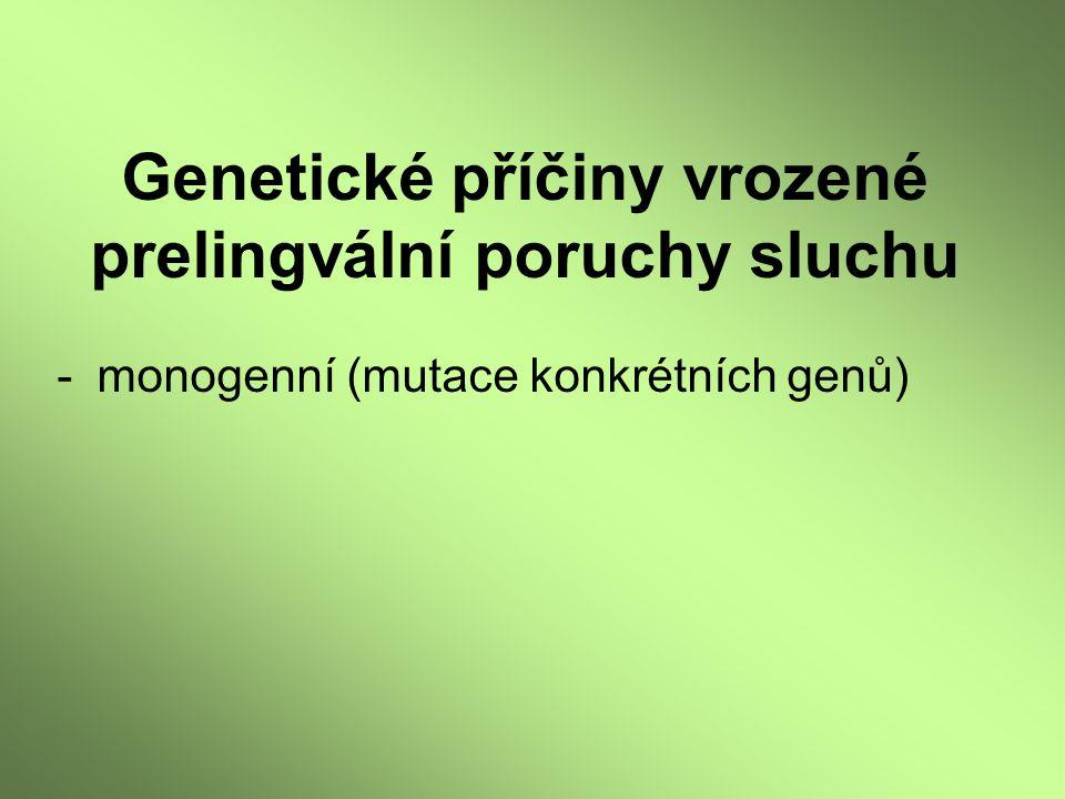 -monogenní (mutace konkrétních genů)