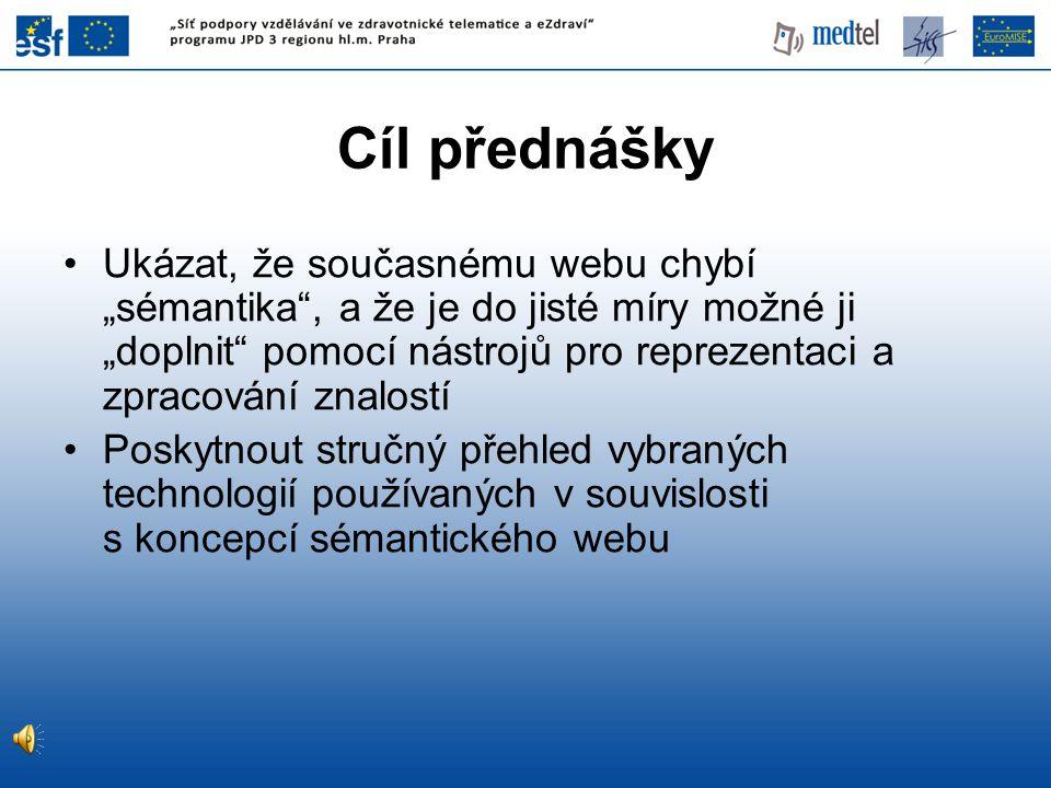 Osnova přednášky •Značkovací jazyky: HTML a XML •Jádro sémantického webu: RDF a ontologie •Automatické sémantické anotování a učení ontologií
