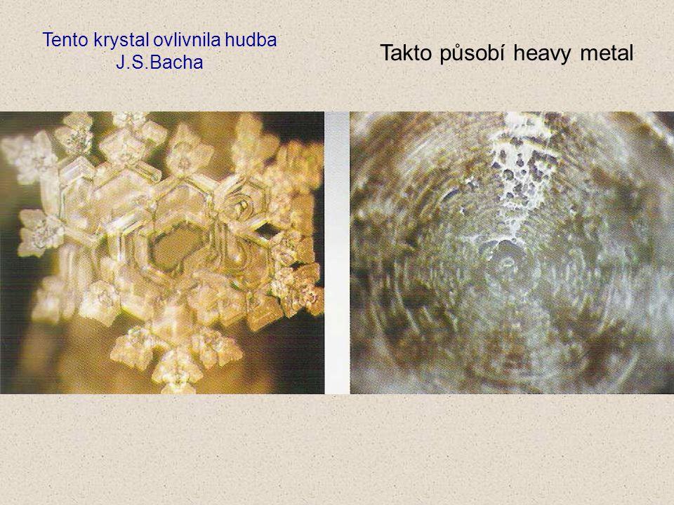 Tento krystal ovlivnila hudba J.S.Bacha Takto působí heavy metal