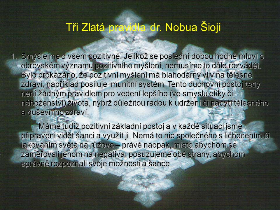 Tři Zlatá pravidla dr.Nobua Šioji 1.S mýšlejme o všem pozitivně.