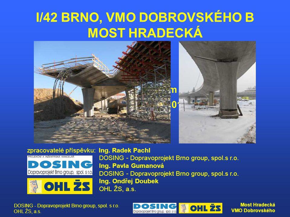 DOSING - Dopravoprojekt Brno group, spol. s r.o. OHL ŽS, a.s. Most Hradecká VMO Dobrovského 15. mezinárodní sympozium MOSTY 2010 Brno, 14.-16.4.2010 z
