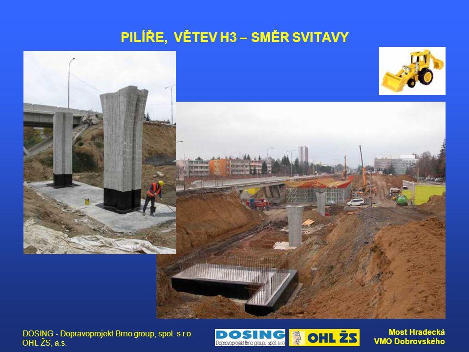 DOSING - Dopravoprojekt Brno group, spol. s r.o. OHL ŽS, a.s. Most Hradecká VMO Dobrovského PILÍŘE, VĚTEV H3 – SMĚR SVITAVY