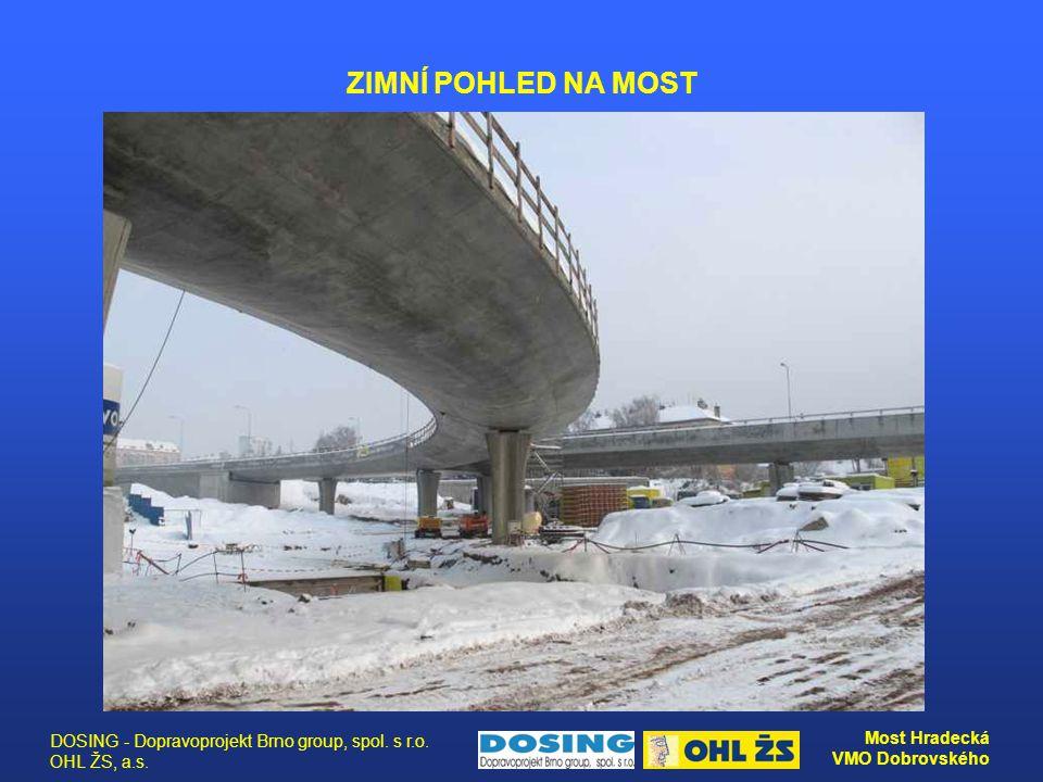 DOSING - Dopravoprojekt Brno group, spol. s r.o. OHL ŽS, a.s. Most Hradecká VMO Dobrovského ZIMNÍ POHLED NA MOST