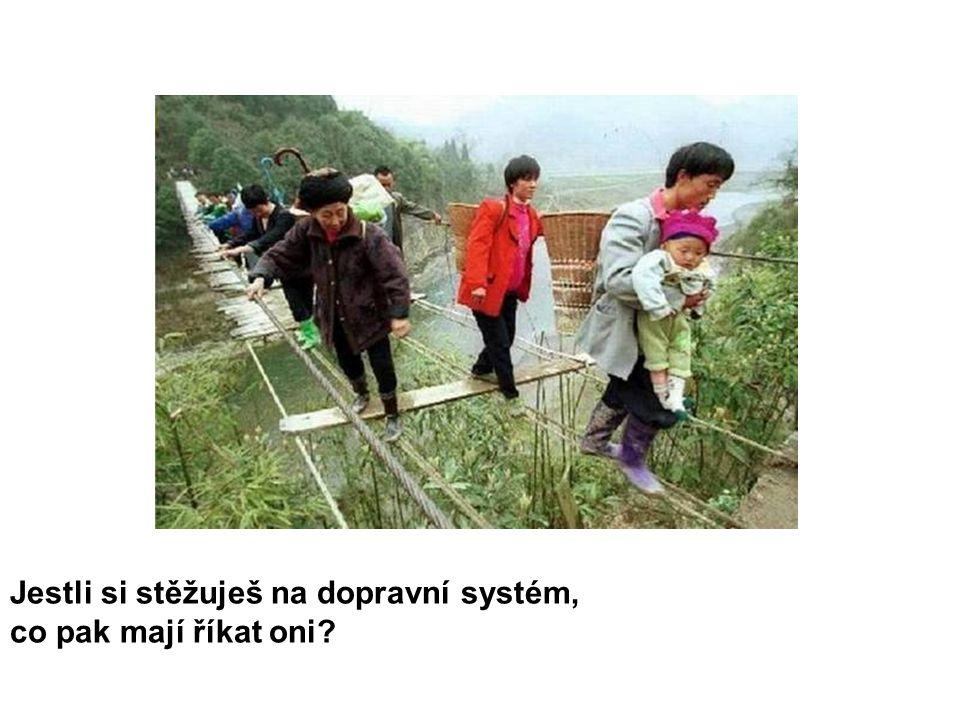 Jestli si stěžuješ na dopravní systém, co pak mají říkat oni?
