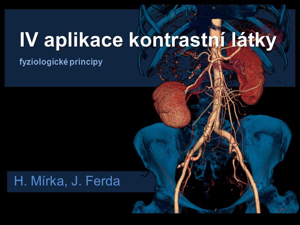 ovlivňující aplikaci KL Parametry ovlivňující aplikaci KL 1) objem KL 2) průtok 3) koncentrace 4) příkon jódu 5) bifázický bolus 6) proplach FR Technické Biologické 1) srdeční výdej 2) centrální žilní tlak 3) tělesná hmotnost