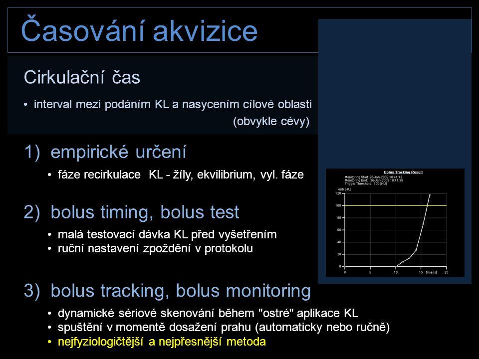 Časování akvizice Cirkulační čas • interval mezi podáním KL a nasycením cílové oblasti (obvykle cévy) (obvykle cévy) 1) empirické určení • fáze recirk