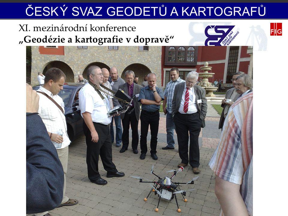 """XI. mezinárodní konference """"Geodézie a kartografie v dopravě"""" ČESK Ý SVAZ GEODETŮ A KARTOGRAFŮ"""