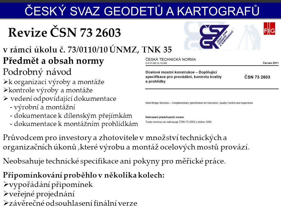 Revize ČSN 73 2603 v rámci úkolu č. 73/0110/10 ÚNMZ, TNK 35 Předmět a obsah normy Podrobný návod  k organizaci výroby a montáže  kontrole výroby a m