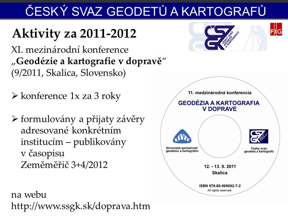 """Aktivity za 2011-2012 XI. mezinárodní konference """"Geodézie a kartografie v dopravě"""" (9/2011, Skalica, Slovensko)  konference 1x za 3 roky  formulová"""