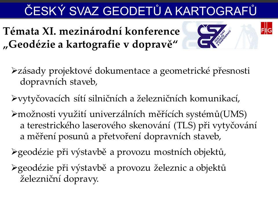 """Témata XI. mezinárodní konference """"Geodézie a kartografie v dopravě""""  zásady projektové dokumentace a geometrické přesnosti dopravních staveb,  vyty"""