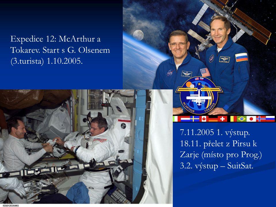Expedice 12: McArthur a Tokarev. Start s G. Olsenem (3.turista) 1.10.2005. 7.11.2005 1. výstup. 18.11. přelet z Pirsu k Zarje (místo pro Prog.) 3.2. v