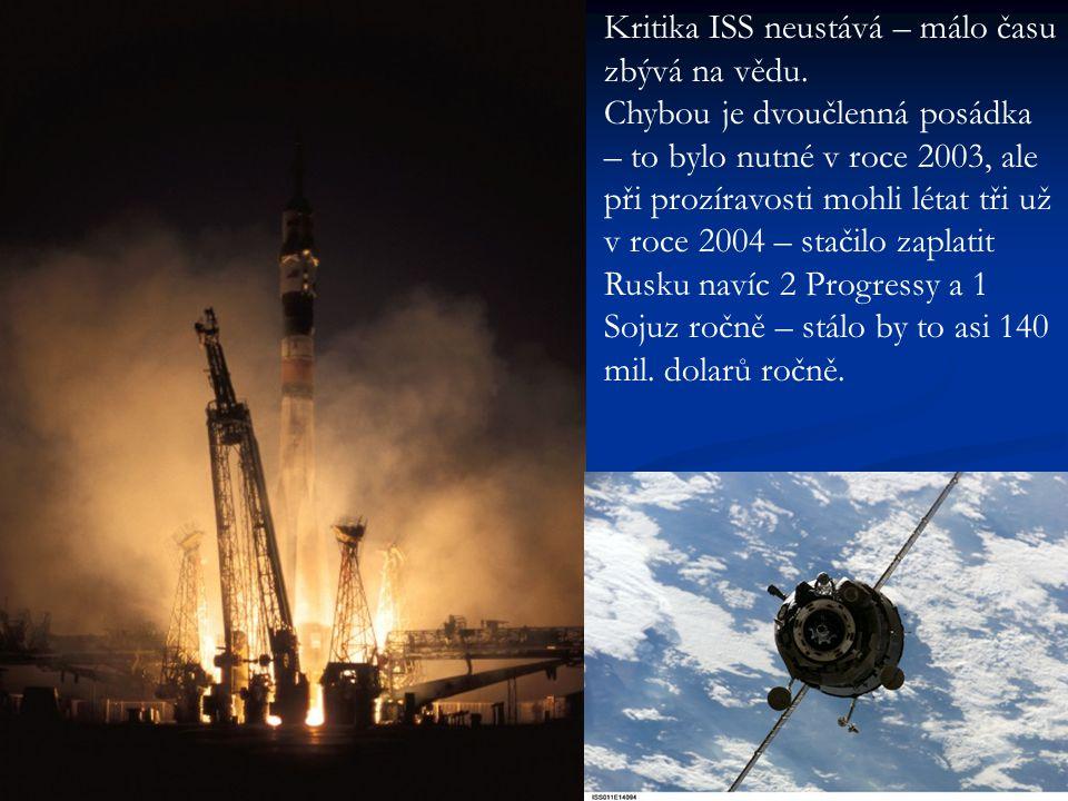 Kritika ISS neustává – málo času zbývá na vědu. Chybou je dvoučlenná posádka – to bylo nutné v roce 2003, ale při prozíravosti mohli létat tři už v ro