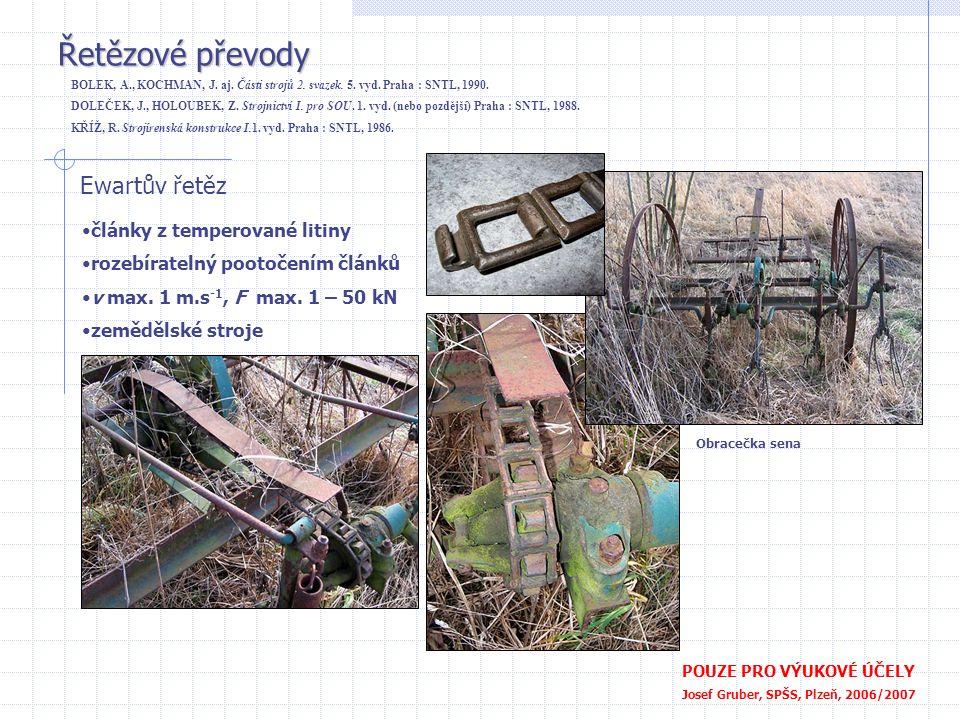Řetězové převody POUZE PRO VÝUKOVÉ ÚČELY Josef Gruber, SPŠS, Plzeň, 2006/2007 Pouzdrový řetěz •odvozen z Gallova řetězu •rychloběžný: 1 – 3řadý, v max.