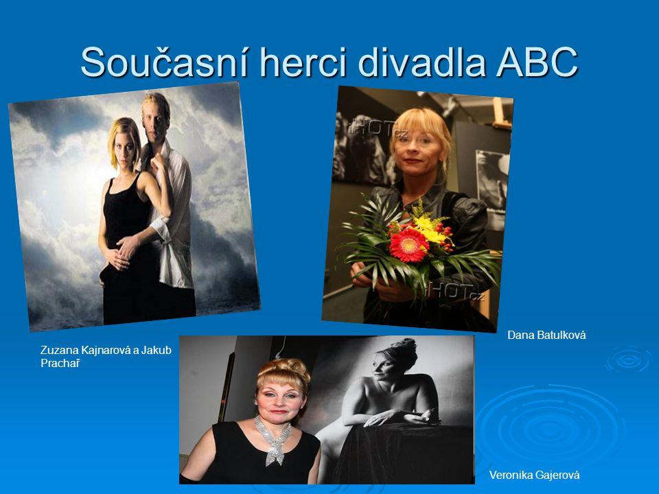 Současní herci divadla ABC Zuzana Kajnarová a Jakub Prachař Dana Batulková Veronika Gajerová