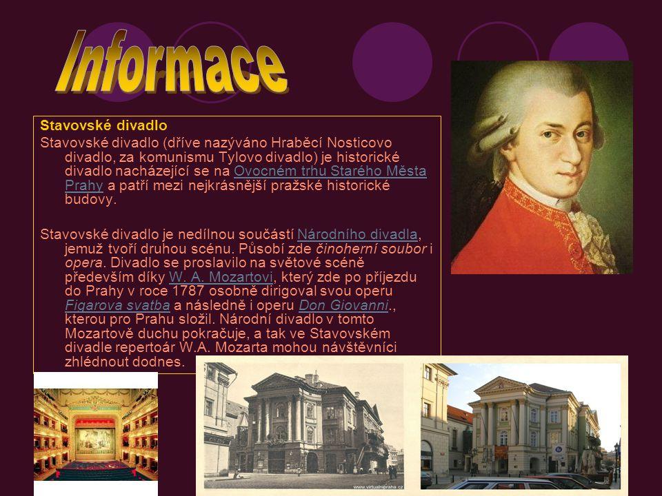 Stavovské divadlo Stavovské divadlo (dříve nazýváno Hraběcí Nosticovo divadlo, za komunismu Tylovo divadlo) je historické divadlo nacházející se na Ov