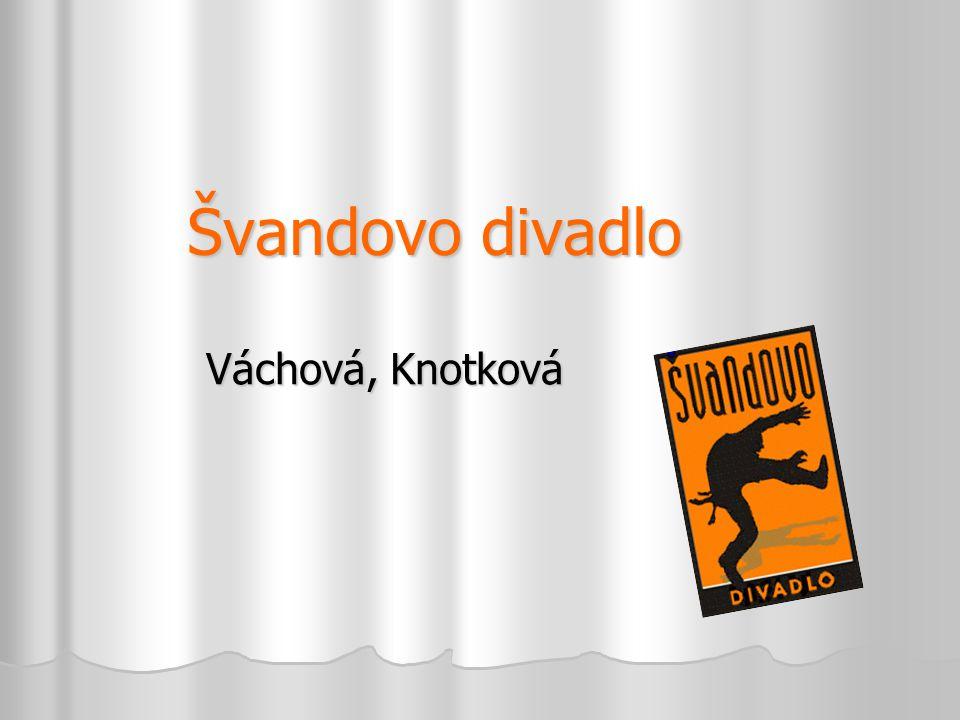 Švandovo divadlo Váchová, Knotková