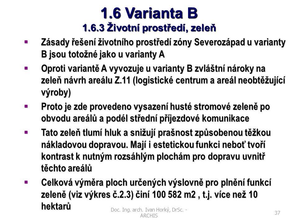 Doc. Ing. arch. Ivan Horký, DrSc. - ARCHIS 37 1.6 Varianta B 1.6.3 Životní prostředí, zeleň  Zásady řešení životního prostředí zóny Severozápad u var