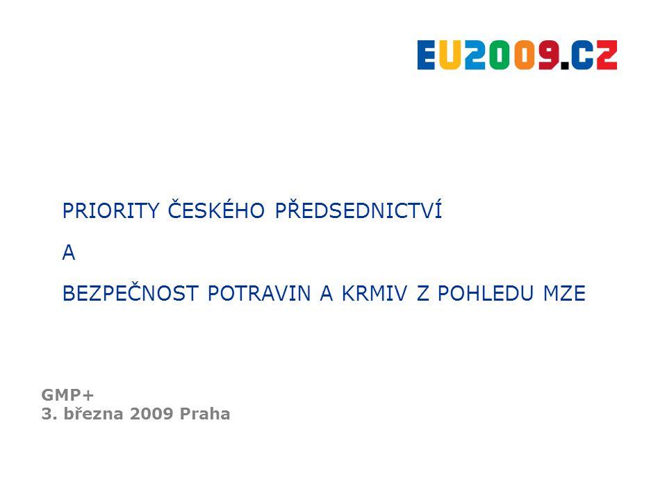 """České předsednictví v EU GMP+ 3. března 2009 Praha """"Evropa bez bariér"""