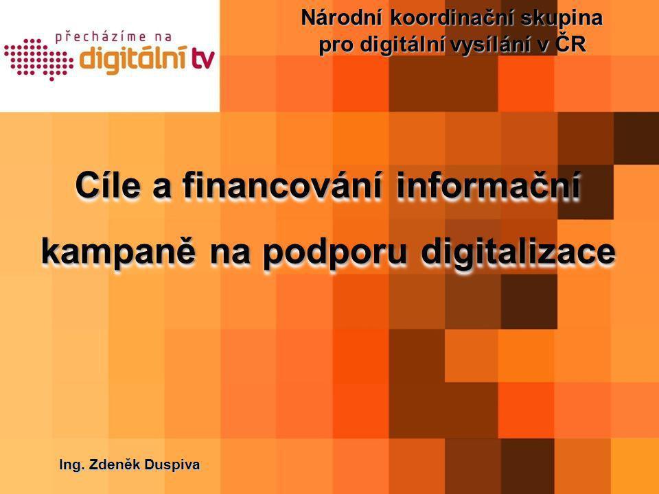 Cíle kampaně • Primární cíle musí zajistit: • připravenost veřejnosti (diváků) na přechod na digitální televizní vysílání • připravenost státní správy a samosprávy • technologickou neutralitu ve vztahu k jednotlivým formám příjmu digitální televize