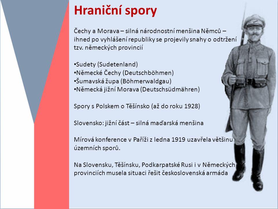Hraniční spory Čechy a Morava – silná národnostní menšina Němců – ihned po vyhlášení republiky se projevily snahy o odtržení tzv.