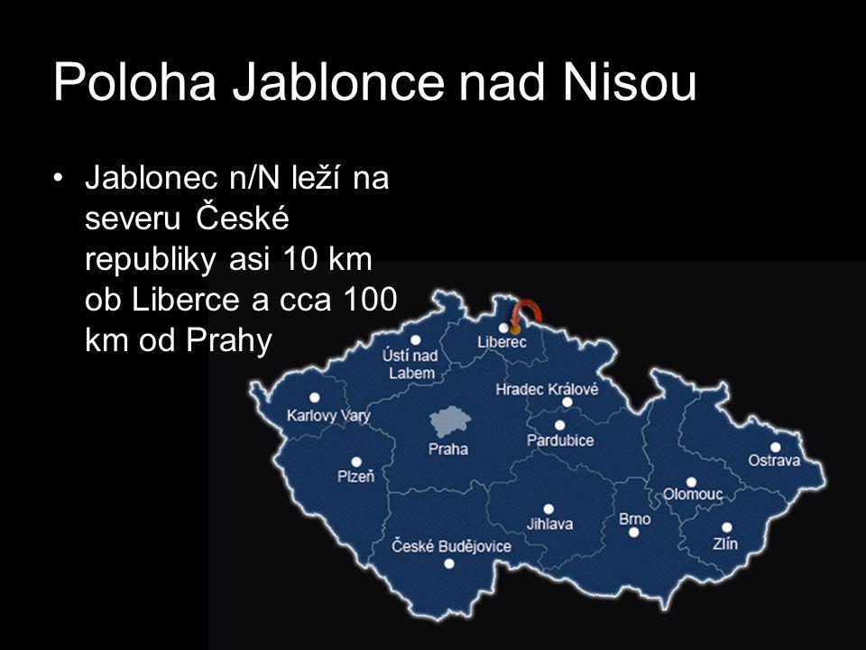 Poloha Jablonce nad Nisou •Jablonec n/N leží na severu České republiky asi 10 km ob Liberce a cca 100 km od Prahy