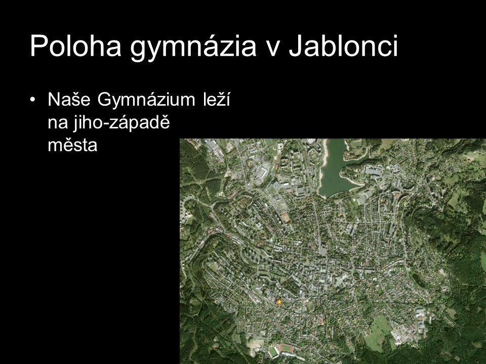 Poloha gymnázia v Jablonci •Naše Gymnázium leží na jiho-západě města