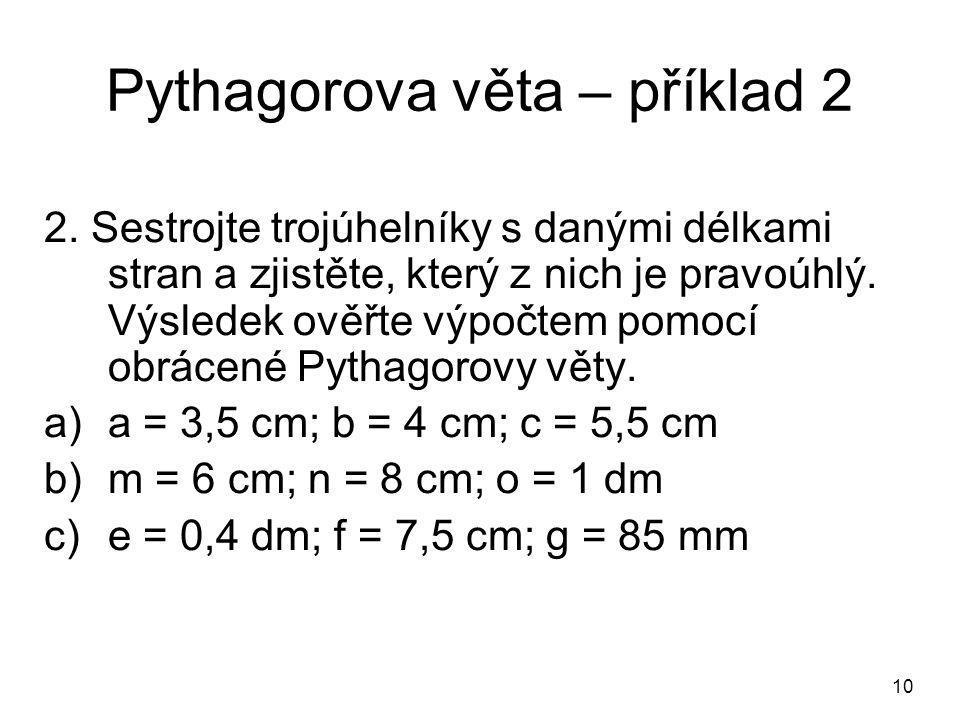 10 Pythagorova věta – příklad 2 2.
