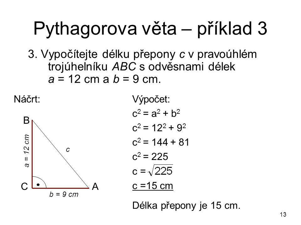 13 Pythagorova věta – příklad 3 3.