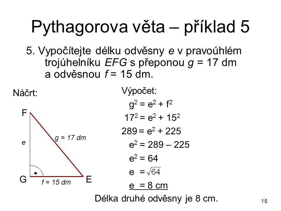 15 Pythagorova věta – příklad 5 5.