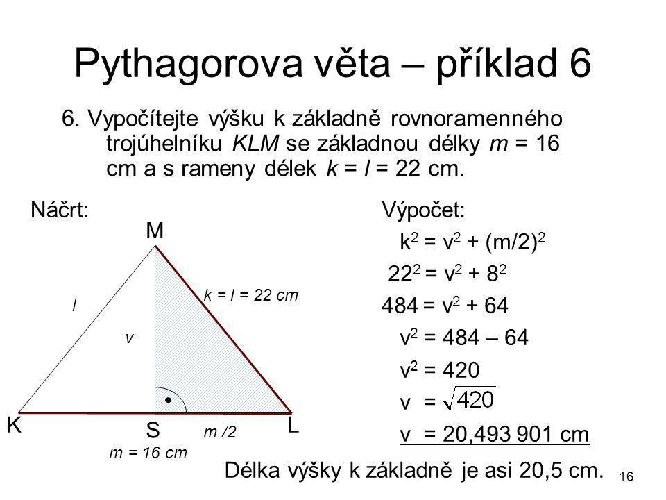 16 Pythagorova věta – příklad 6 6.