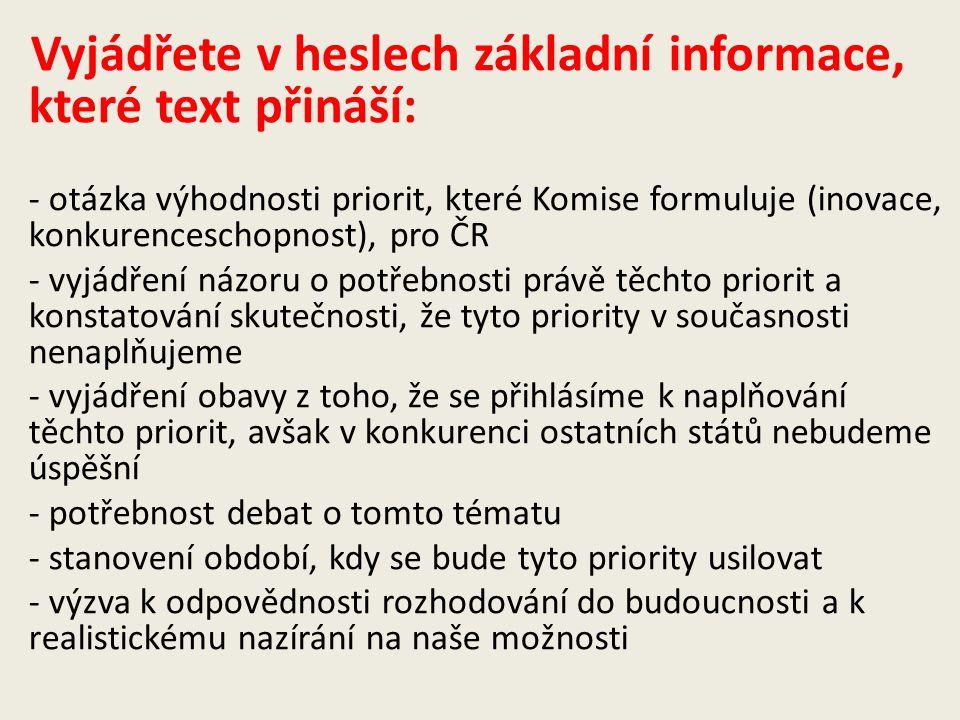 Vyjádřete v heslech základní informace, které text přináší: - otázka výhodnosti priorit, které Komise formuluje (inovace, konkurenceschopnost), pro ČR