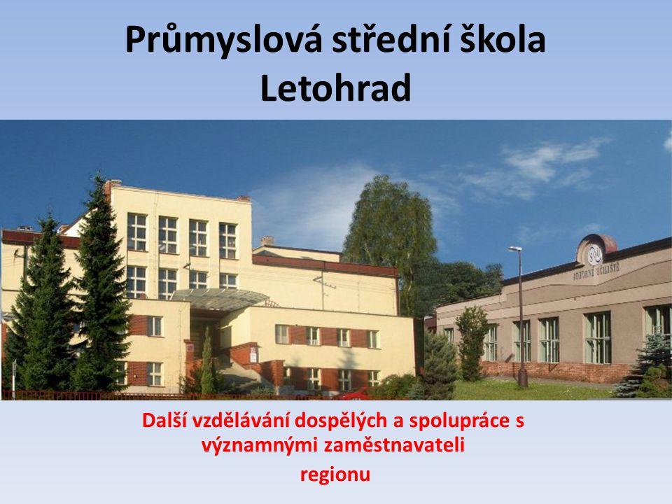 Průmyslová střední škola Letohrad Další vzdělávání dospělých a spolupráce s významnými zaměstnavateli regionu