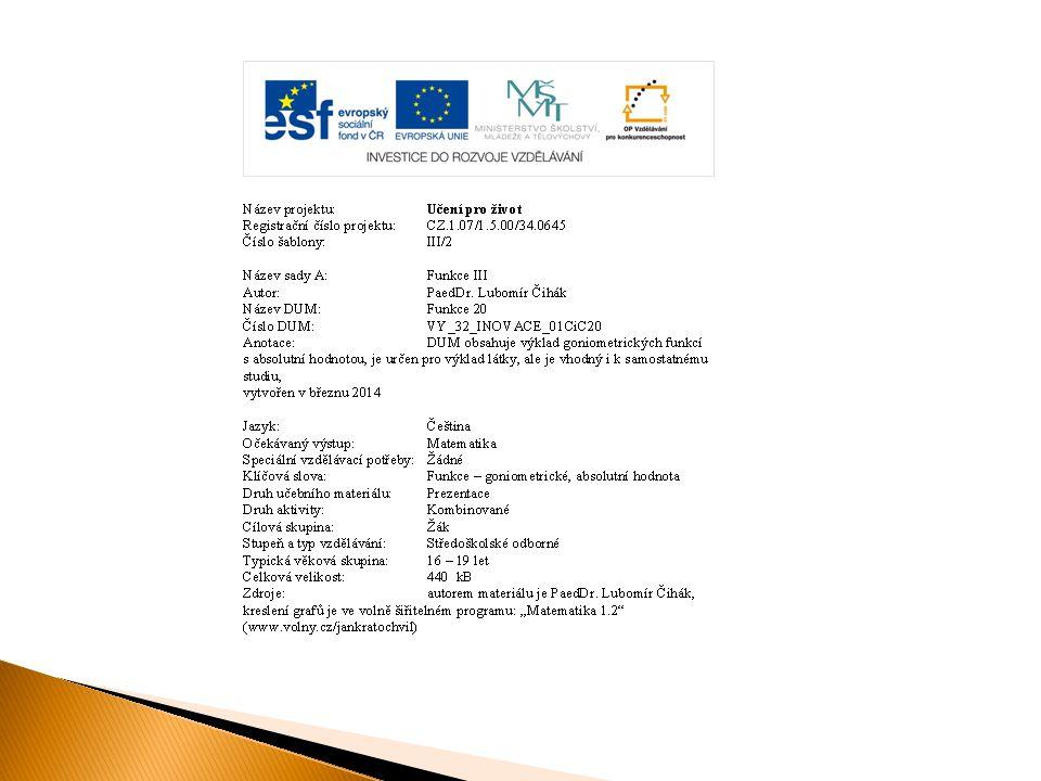 Čihák Plzeň 2013, 2014 Funkce 20 Goniometrické funkce s absolutní hodnotou