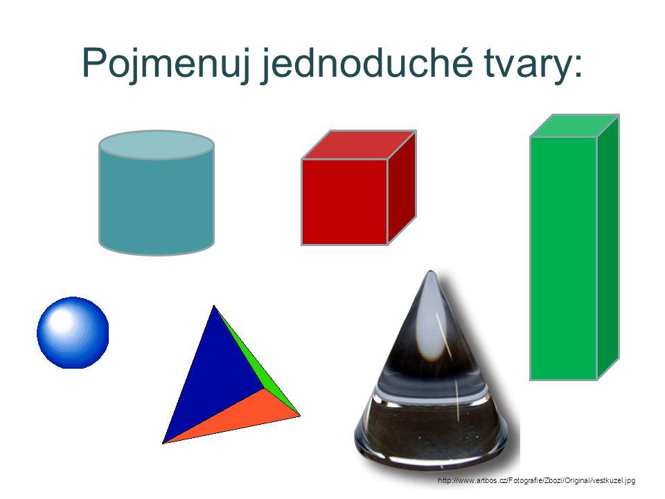 Pojmenuj jednoduché tvary: http://www.artbos.cz/Fotografie/Zbozi/Original/vestkuzel.jpg