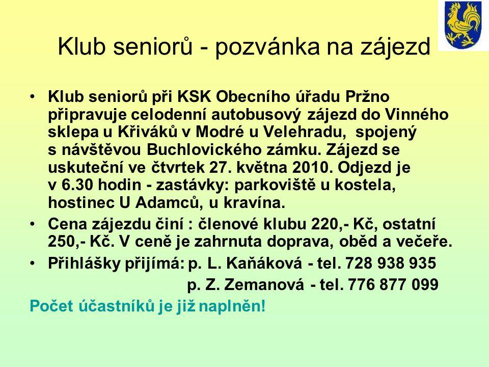 Klub seniorů - pozvánka na zájezd •Klub seniorů při KSK Obecního úřadu Pržno připravuje celodenní autobusový zájezd do Vinného sklepa u Křiváků v Modr