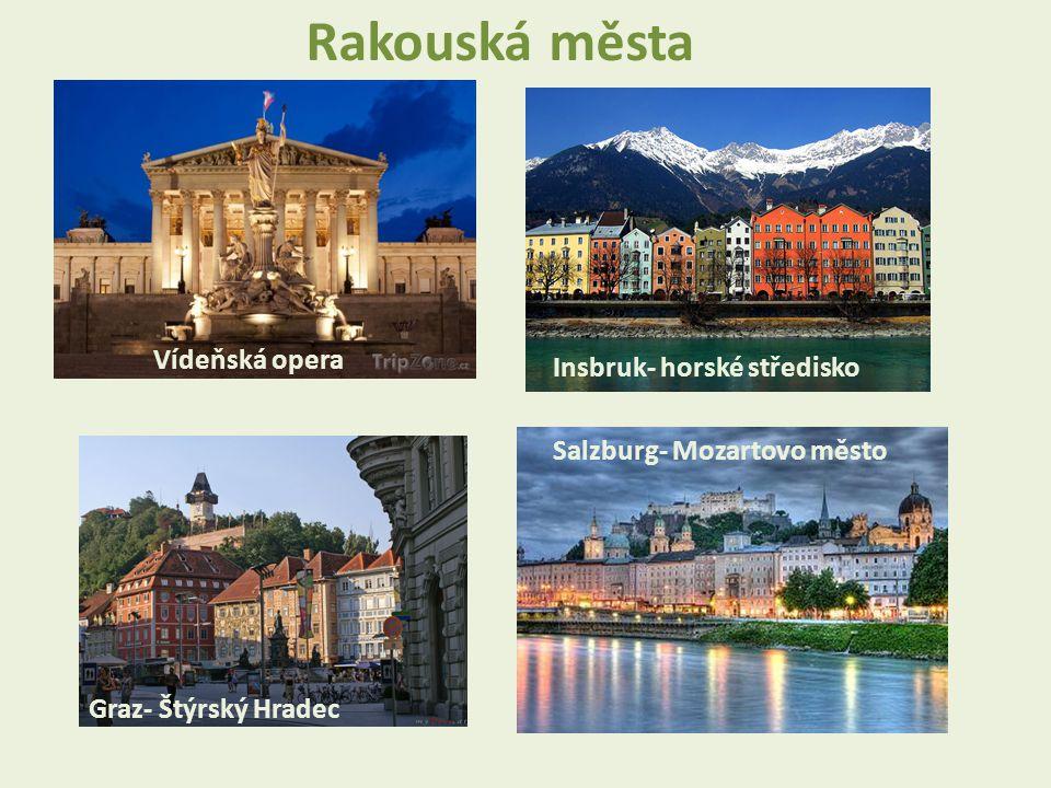 Salzburg- Mozartovo město Insbruk- horské střediskoVídeňská opera Graz- Štýrský Hradec Rakouská města