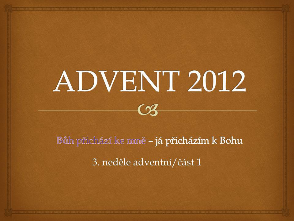 3. neděle adventní/část 1