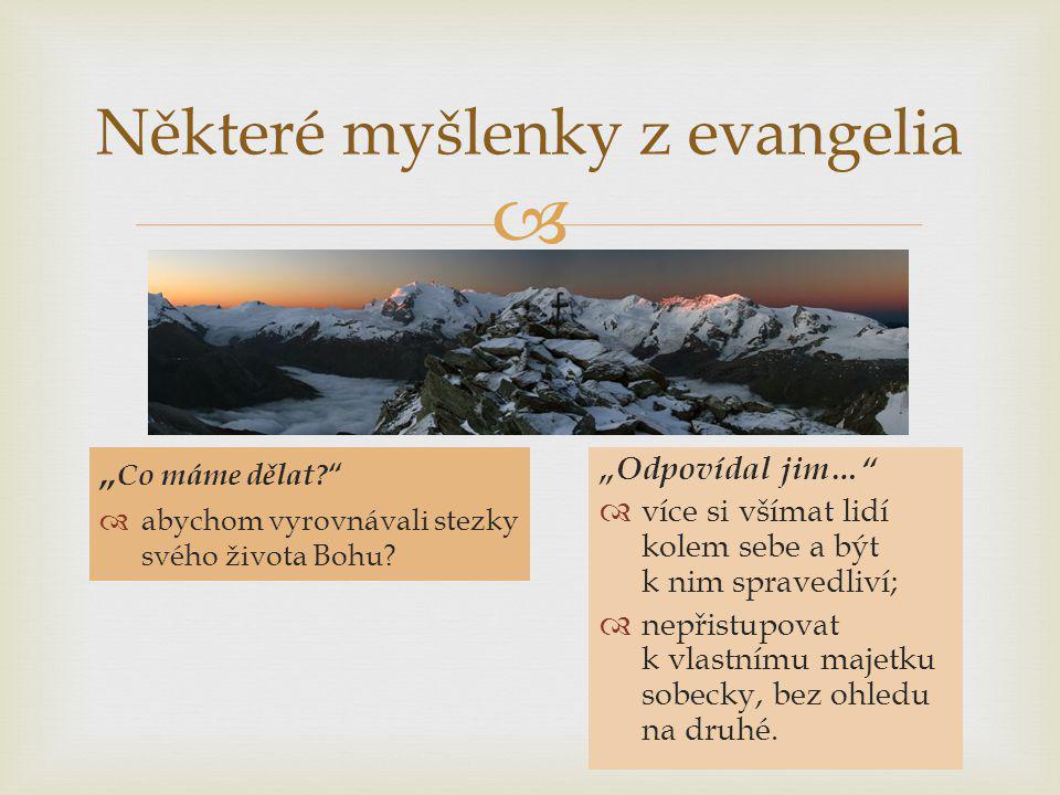 """ Některé myšlenky z evangelia """" Co máme dělat.  abychom vyrovnávali stezky svého života Bohu."""