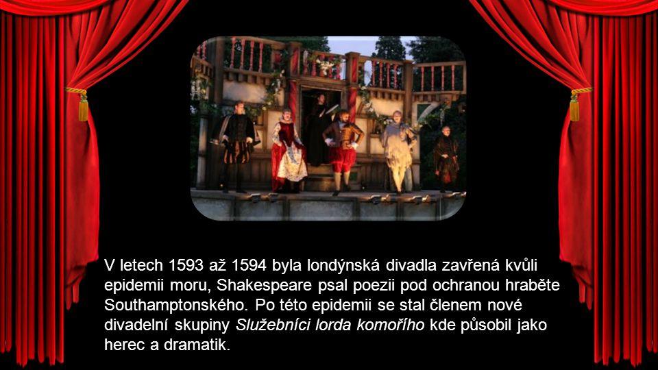 V letech 1593 až 1594 byla londýnská divadla zavřená kvůli epidemii moru, Shakespeare psal poezii pod ochranou hraběte Southamptonského. Po této epide