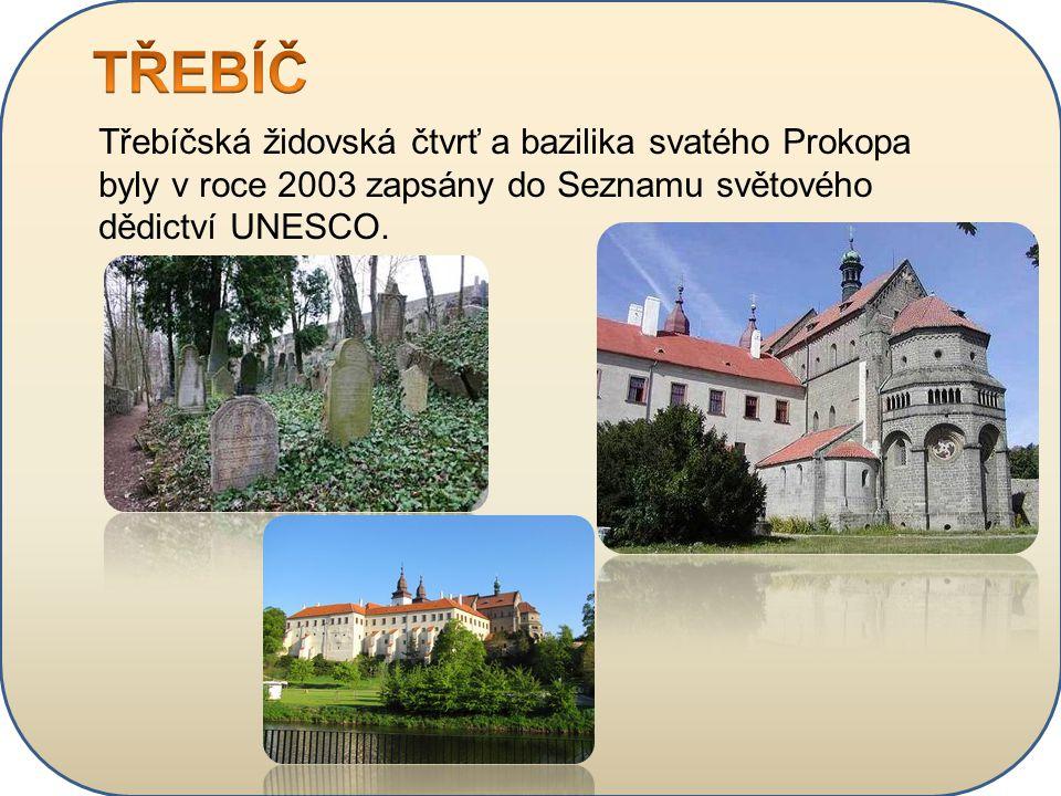 Třebíčská židovská čtvrť a bazilika svatého Prokopa byly v roce 2003 zapsány do Seznamu světového dědictví UNESCO.