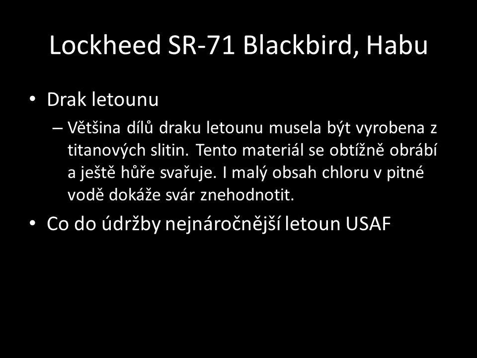Lockheed SR-71 Blackbird, Habu • Drak letounu – Většina dílů draku letounu musela být vyrobena z titanových slitin.