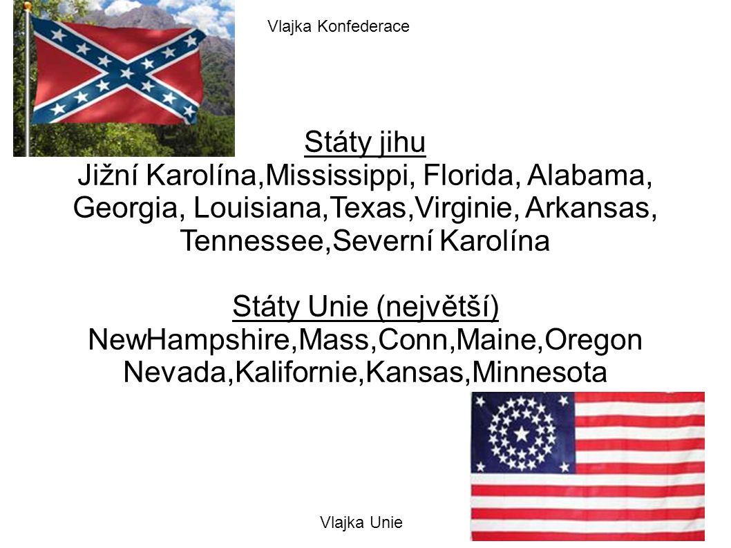 Státy jihu Jižní Karolína,Mississippi, Florida, Alabama, Georgia, Louisiana,Texas,Virginie, Arkansas, Tennessee,Severní Karolína Státy Unie (největší)