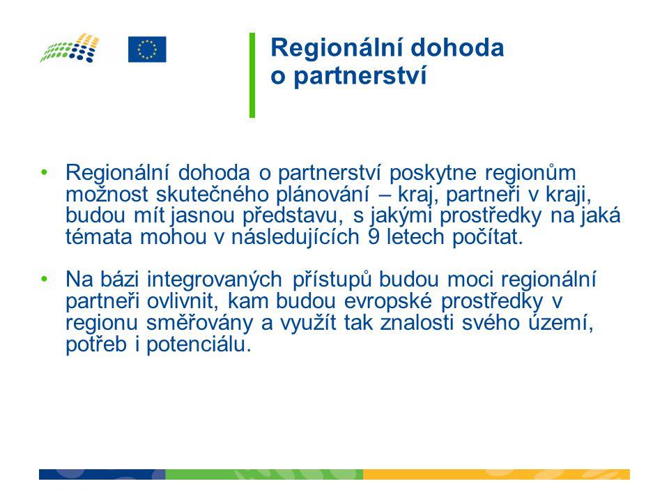 •Regionální dohoda o partnerství poskytne regionům možnost skutečného plánování – kraj, partneři v kraji, budou mít jasnou představu, s jakými prostředky na jaká témata mohou v následujících 9 letech počítat.