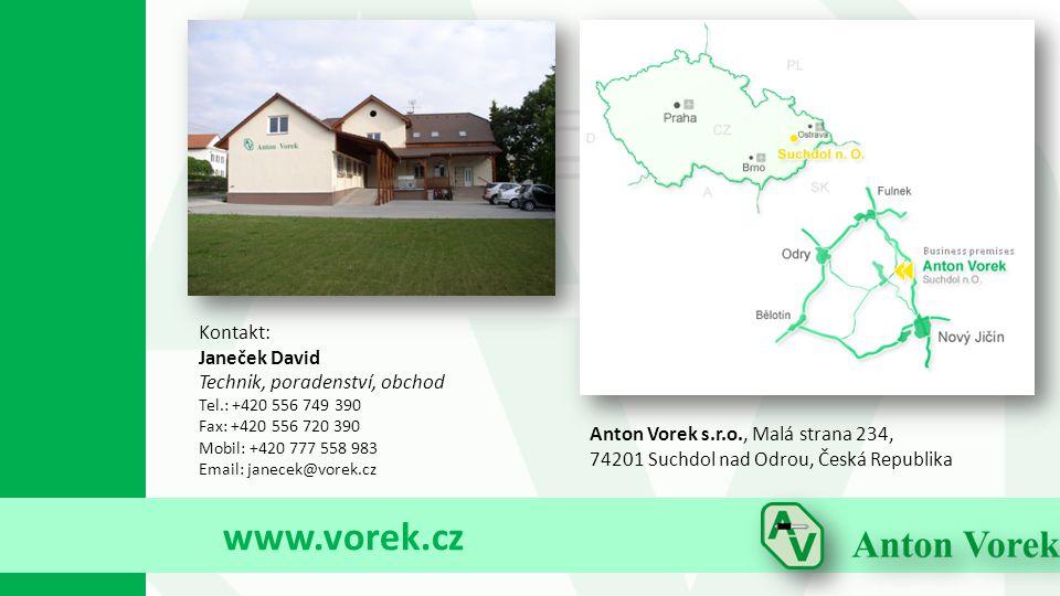 www.vorek.cz Kontakt: Janeček David Technik, poradenství, obchod Tel.: +420 556 749 390 Fax: +420 556 720 390 Mobil: +420 777 558 983 Email: janecek@v