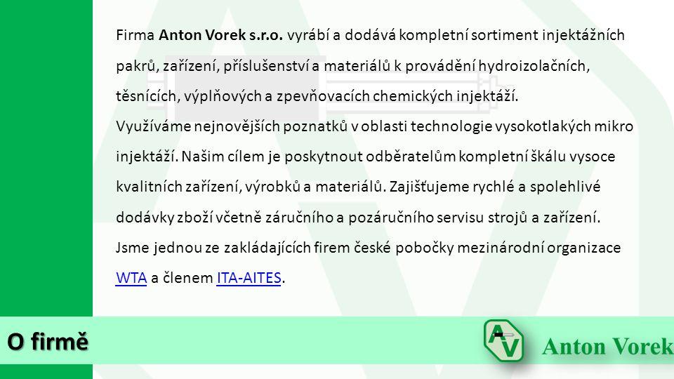 O firmě Firma Anton Vorek s.r.o. vyrábí a dodává kompletní sortiment injektážních pakrů, zařízení, příslušenství a materiálů k provádění hydroizolační