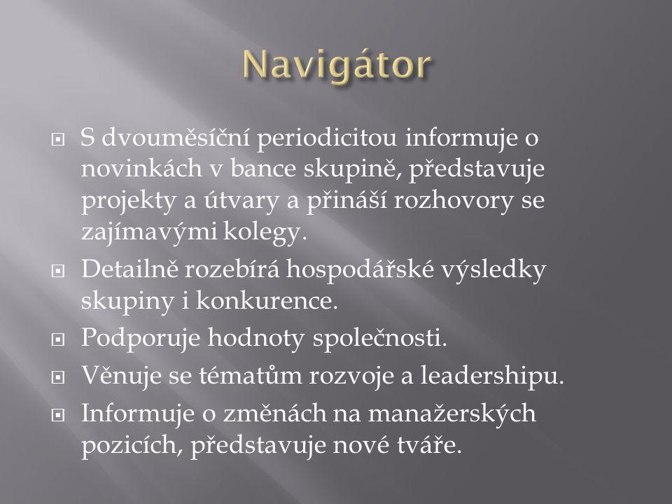  S dvouměsíční periodicitou informuje o novinkách v bance skupině, představuje projekty a útvary a přináší rozhovory se zajímavými kolegy.