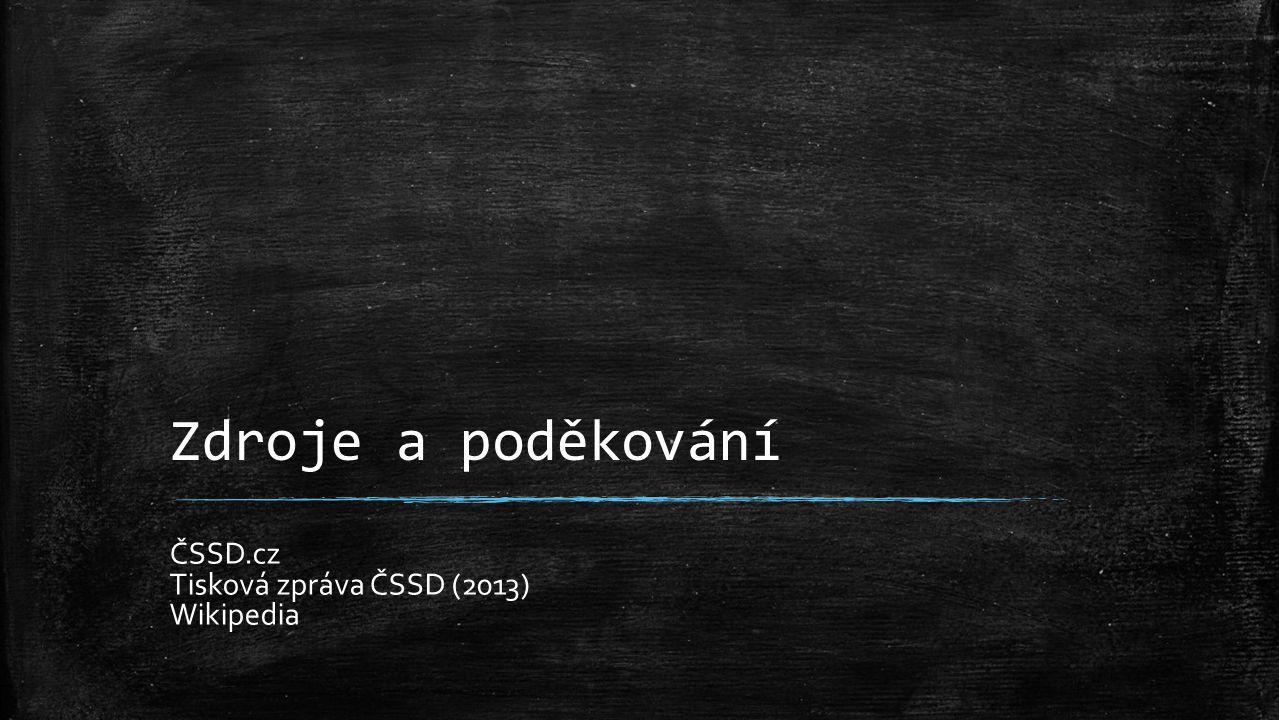 Zdroje a poděkování ČSSD.cz Tisková zpráva ČSSD (2013) Wikipedia