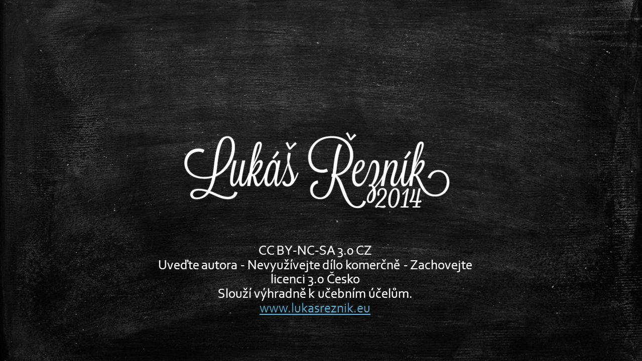 CC BY-NC-SA 3.0 CZ Uveďte autora - Nevyužívejte dílo komerčně - Zachovejte licenci 3.0 Česko Slouží výhradně k učebním účelům.