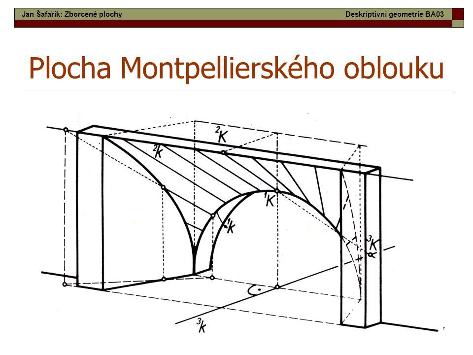 47 Plocha Montpellierského oblouku Jan Šafařík: Zborcené plochyDeskriptivní geometrie BA03